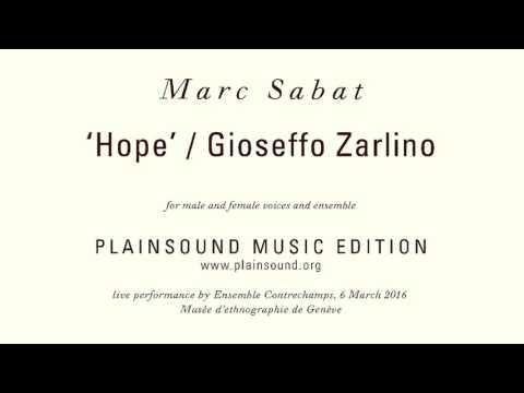 Marc Sabat : 'Hope' — Gioseffo Zarlino (2000/2015)