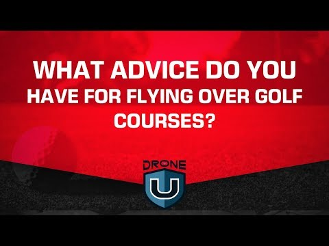 What Advice Do You Have for Flying Over Golf Courses?