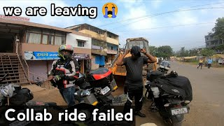 Collab ride failed 😭| we are leaving | maharashtra ride day 2