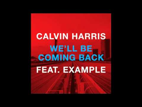Calvin Harris feat. Example - We'll Be Coming Back (Original Mix)