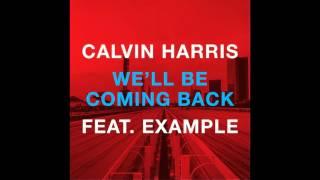 Calvin Harris feat. Example - We'll Be Coming Back (Original Mix)