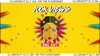 Dj ArviN & Dj T_Na - On The Floor Baby || Tappu Mix || ( Official Audio Remix )