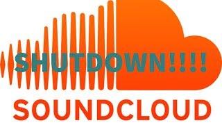 soundcloud is shutting down