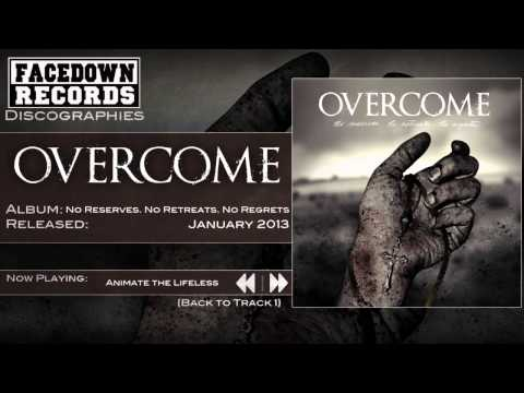 Overcome - No Reserves. No Retreats. No Regrets - Animate the Lifeless