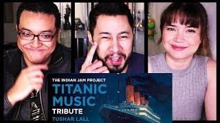 TITANIC MUSIC (INDIAN VERSION) | Tushar Lall | TIJP | Reaction!