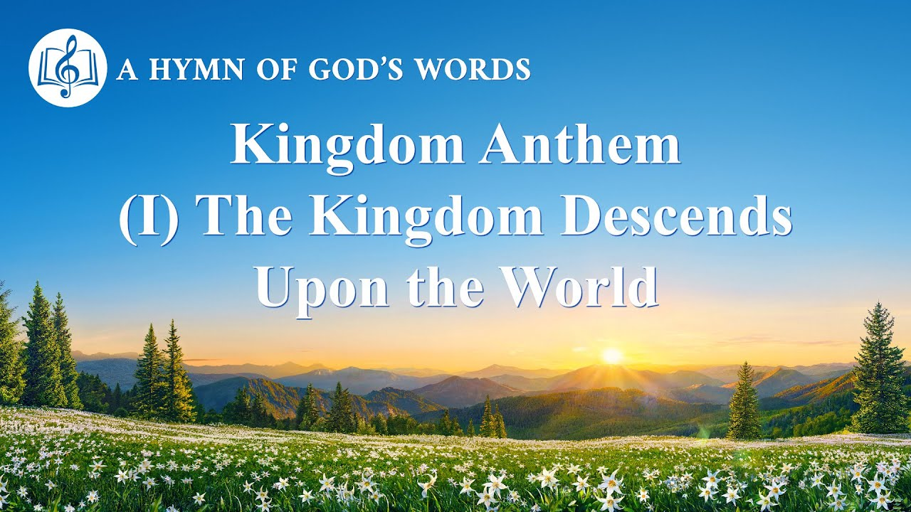 "2020 Praise Song | ""Kingdom Anthem I The Kingdom Descends Upon the World"""