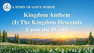 "2020 Praise Song | ""Kingdom Anthem I The Kingdom Descends Upon the World"""