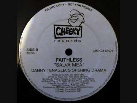 Faithless - Salva Mea (Danny Tenaglia's Opening Drama)