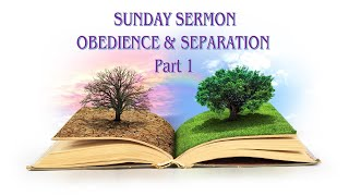 Obedience & Separation Part 1