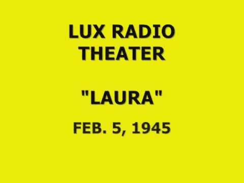 "LUX RADIO THEATER -- ""LAURA"" (2-5-45)"