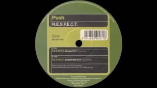 Push - R.E.S.P.E.C.T. (Remix)  |Bonzai Music| 2004