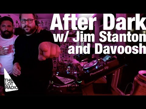 After Dark with Jim Stanton (Horse Meat Disco) and Davoosh @ The Lot Radio (Dec 12, 2017)