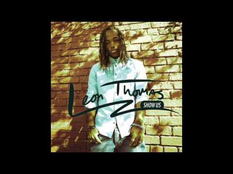 Leon Thomas - Show Us (Official Audio) thumbnail