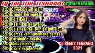DJ COWOK BAJU HITAM FULL ALBUM -DJ TIK TOK TERBARU REMIX FULL BASS