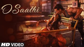 O Saathi Video Song | Baaghi 2 (2018)