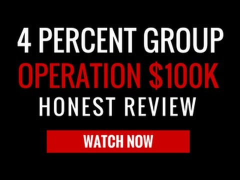 4% Group Operation 100K review How to go from $0 to $100K in 90 days - 2018