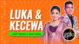 luka dan kecewa anisa rahma feat gerry mahesa exclusive official video