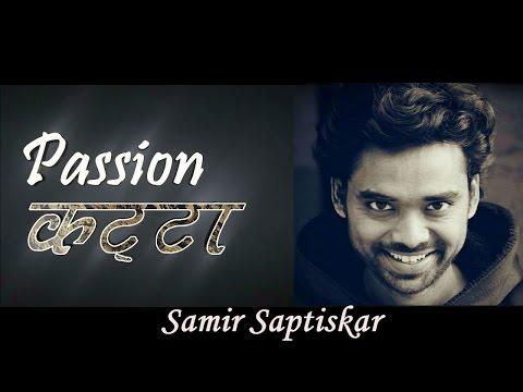 Passion Katta ( कट्टा ) | Samir Saptiskar | Break Up ke Baad | Say Band | EP # 1