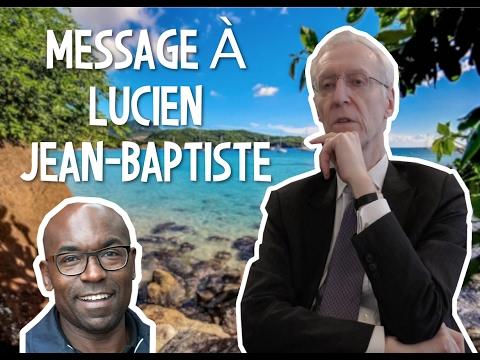 HENRY DE LESQUEN - MESSAGE À LUCIEN JEAN-BAPTISTE