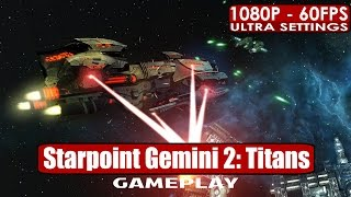 Starpoint Gemini 2: Titans gameplay PC HD [1080p/60fps]
