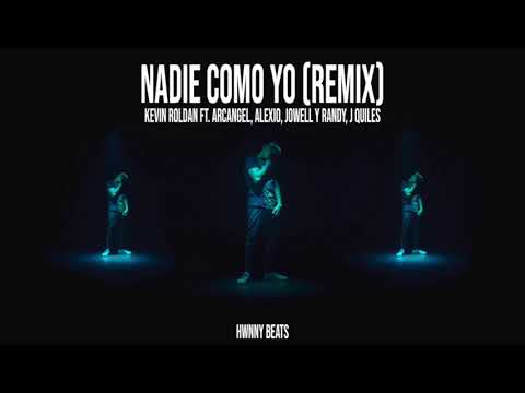 Nadie Como Yo Remix - Kevin Roldan Ft. Arcangel, Alexio, J Quiles, Jowell y Randy (Remixeo)