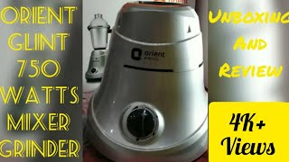 How To Use Orient Glint Mixer Grinder 750 watt Unboxing And Review