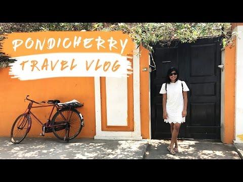 Travel Vlog | Weekend In Pondicherry | Kritika Goel