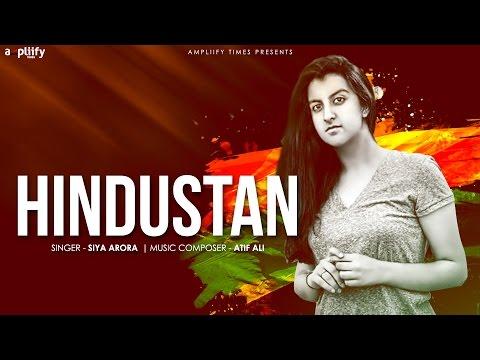 Celebrating Independence Day | Hindustan Full Audio Song | Siya Arora | Ampliify Times
