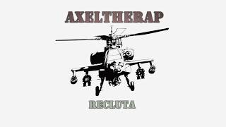 Recluta - Axeltherap (Letra) YouTube Videos
