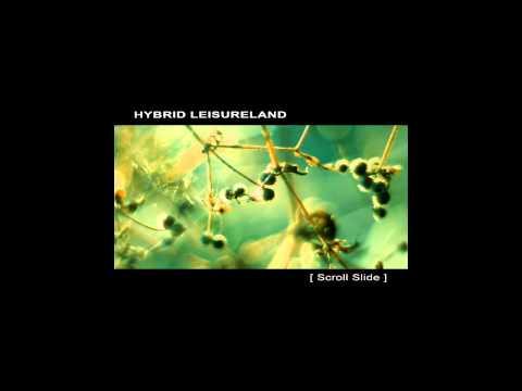 HYBRID LEISURELAND - [ Scroll Slide ] full album