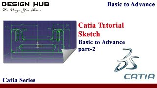 Catia tutorial part -2|sketch module|basic to advance|