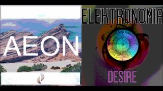 Elektronomia - Desire/JJD - Aeon Mashup
