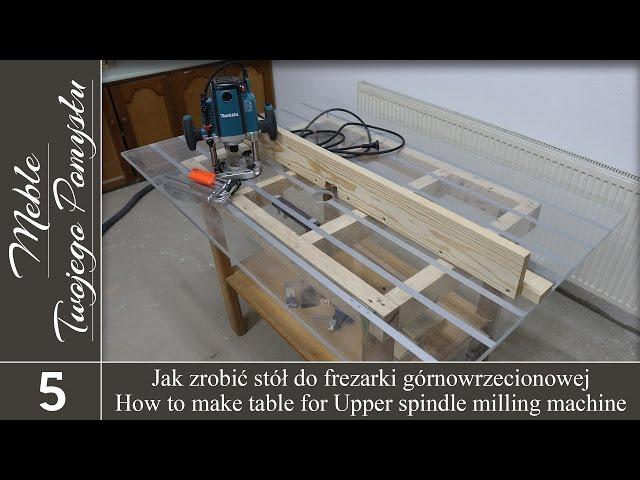 Jak zrobić stół do frezarki górnowrzecionowej Makita RP 2301 FC/ How to make a table router