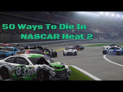 50 Ways To Die In NASCAR Heat 2 |