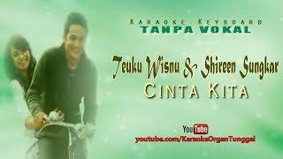 Download Lagu Teuku Wisnu & Shireen Sungkar - Cinta Kita | Karaoke Keyboard Tanpa Vokal mp3
