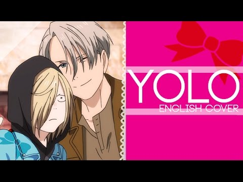 Yuri on Ice ED - You Only Live Once - English Cover (Remix with History Maker)