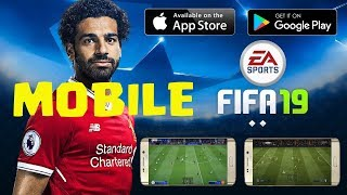 Fifa 19 Android & iOS - Fifa 19 Mobile with Gameplay