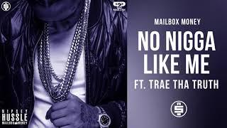 No Nigga Like Me (ft. Trae Tha Truth) -  Nipsey Hussle (Mailbox Money)