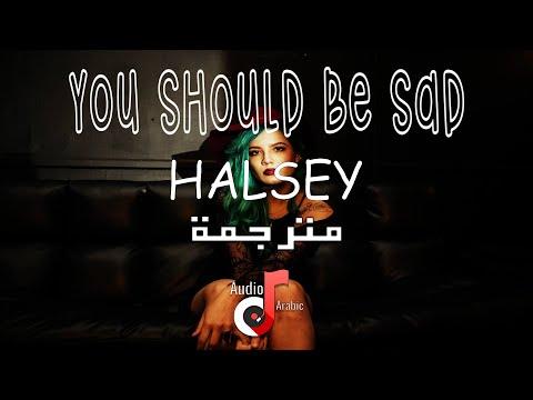 Halsey - You should be sad مترجمة | Lyrics 😔😔