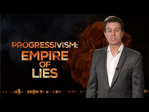 PROGRESSIVISM: EMPIRE OF LIES