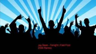 Jay Sean - Tonight (Fast Foot 2009 Remix)