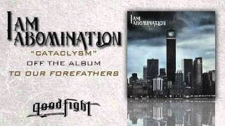 Watch I Am Abomination Cataclysm video