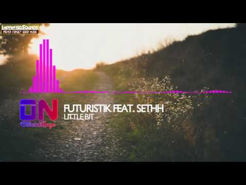 Futuristik - Little Bit (feat. Sethh) [Subtitles Lyrics]