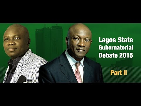 Lagos State 2015 Governorship Debate - Part II