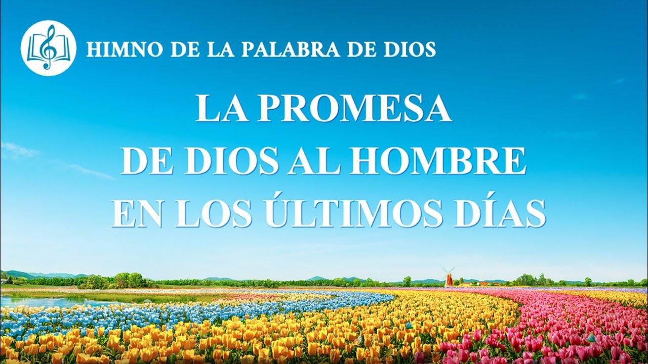 Canción cristiana | La promesa de Dios al hombre en los últimos días