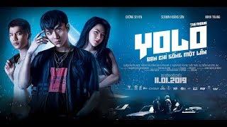 YOLO THE MOVIE - BẠN CHỈ SỐNG MỘT LẦN   OFFICIAL TRAILER   DỰ KIẾN KHỞI CHIẾU 11.01.2019