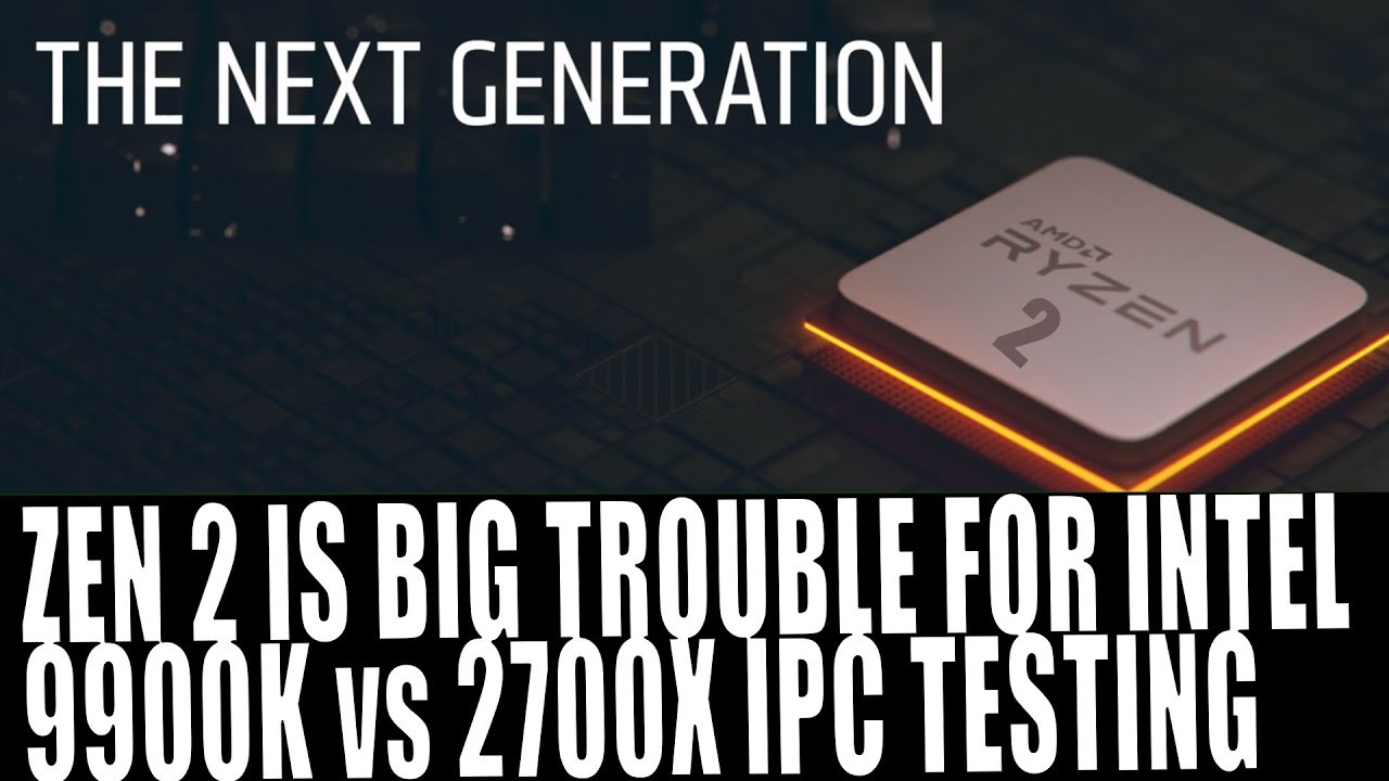 Why Intel Are In Trouble With Zen 2 | Ryzen 2700X vs I9-9900K IPC Tests at  Same Clocks