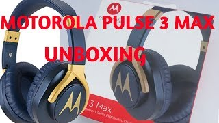 MOTOROLA PULSE 3 MAX : UNBOXING || REVIEW IN HINDI