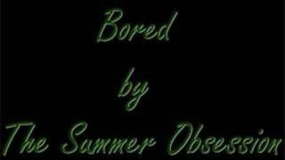 Bored - The Summer Obsession