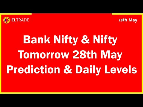Bank Nifty U0026 Nifty Tomorrow  28th May Prediction And Daily Levels | Technical Signal - Buy | ELTrade